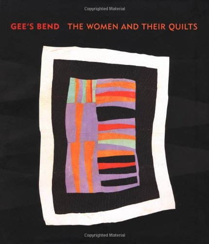 Gee's Bend: The Women and Their Quilts - Gees Bend Quilts