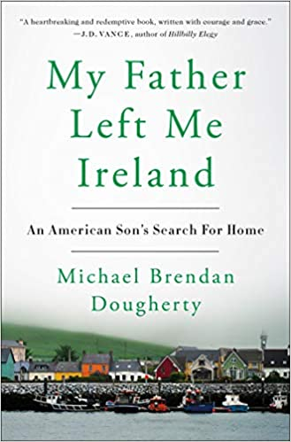 My Father Left Me Ireland'—moving, but out of touch with