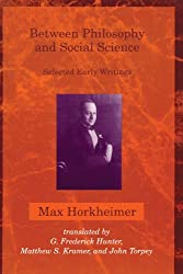 Between Philosophy and Social Science: Selected Early Writings (Studies in Contemporary German Social Thought)