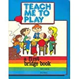 img - for Teach Me to Play: A First Bridge Book book / textbook / text book