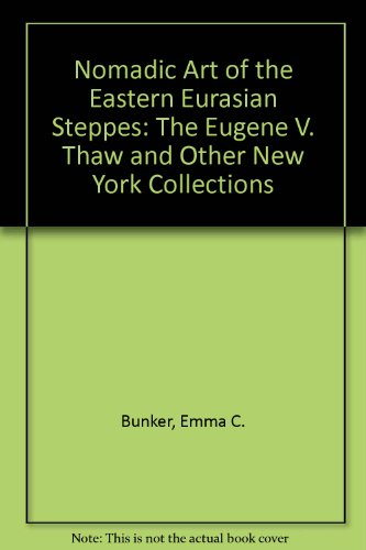 Descargar Libro Nomadic Art Of The Eastern Eurasian Steppes: The Eugene V. Thaw And Other New York Collections Emma C. Bunker