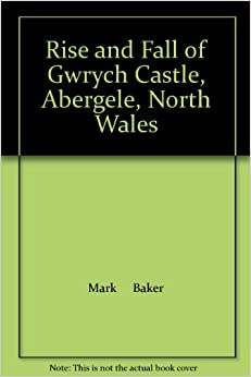 Rise and Fall of Gwrych Castle, Abergele, North Wales