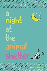 A Night At The Animal Shelter by Mark J. Asher ebook deal