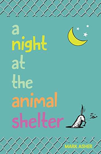 A Night at the Animal Shelter by [Asher, Mark J.]