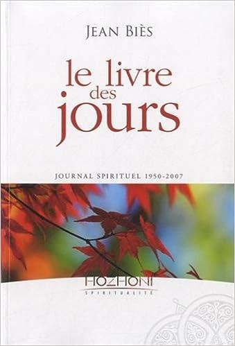 Le Livre Des Jours Journal Spirituel 1950 2007 Jean Bies
