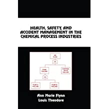 Health, Safety, and Accident Management in the Chemical Process Industries: A Complete Compressed Domain Approach (Chemical Industries)