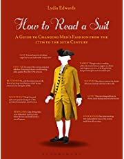 How to Read a Suit: A Guide to Changing Men's Fashion from the 17th to the 20th Century