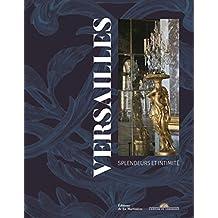 Versailles: Splendeurs et intimité