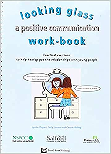 Looking Glass: A Positive Communication Workbook (Postive