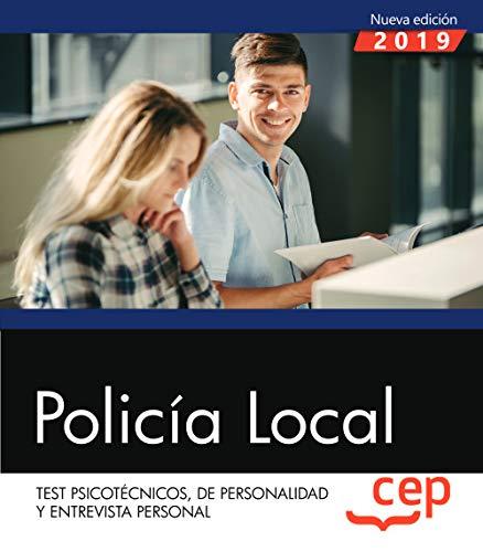 Policía Local. Test Psicotécnicos, de Personalidad y Entrevista Personal por Cep