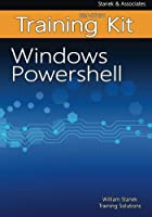 Windows PowerShell Self-Study Training Kit: Stanek & Associates Training Solutions Front Cover
