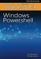 Windows PowerShell Self-Study Training Kit: Stanek & Associates Training Solutions