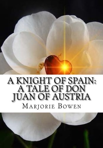 A Knight of Spain: A Tale Of Don Juan Of Austria