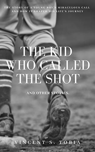 The Kid Who Called the Shot and Other Stories