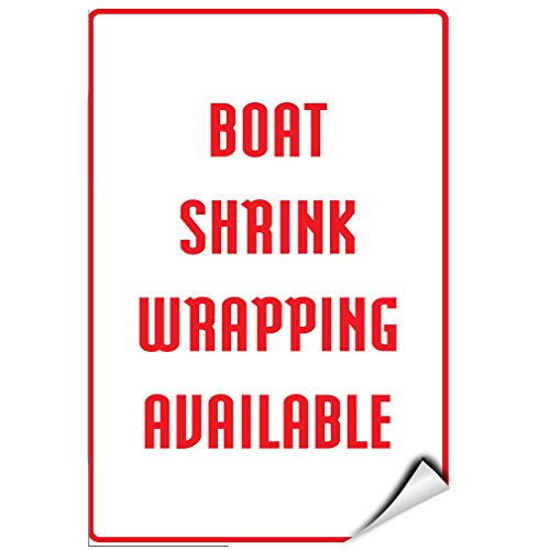 Boat Shrink Wrapping Available Activity Sign Park Signs LABEL DECAL STICKER 12 inches x 18 inches