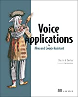 Voice Applications for Alexa and Google Assistant Front Cover