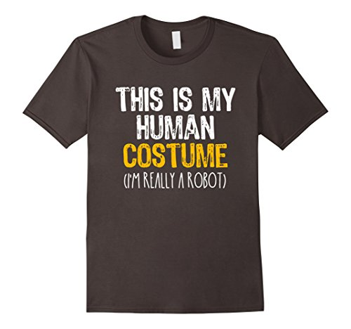 Mens This Is My Human Costume Robot Halloween Funny T-shirt Medium Asphalt