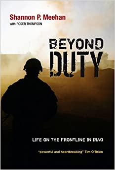 Book Beyond Duty: Life on the Frontline in Iraq by Shannon Meehan (2011-02-28)
