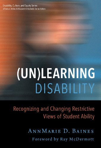 By AnnMarie Baines (Un)Learning Disability Recognizing and Changing Restrictive Views of Student Ability (Disability, C [Paperback]