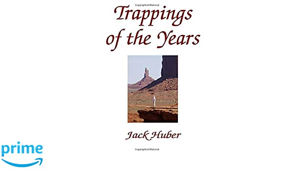 15a43ec51914ae Trappings Of The Years: Jack Huber: 9781434843524: Amazon.com: Books