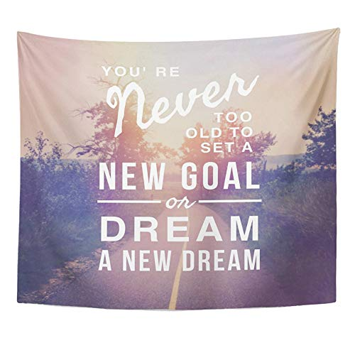 Emvency Tapestry Polyester Fabric Print Home Decor Inspirational Typographic Quote You Re Never Too Old to New Goal Dream Wall Hanging Tapestry for Living Room Bedroom Dorm 50x60 -
