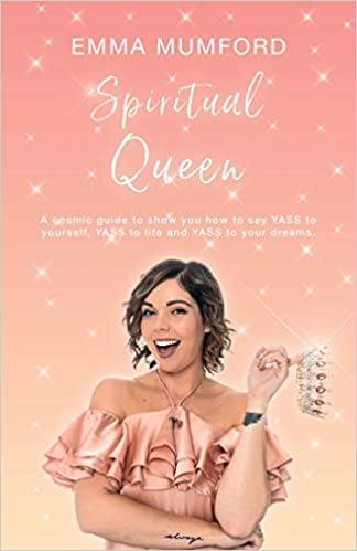 Spiritual Queen: A cosmic guide to show you how to say YASS to