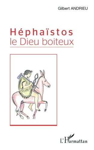 Héphaïstos le Dieu boiteux (French Edition)