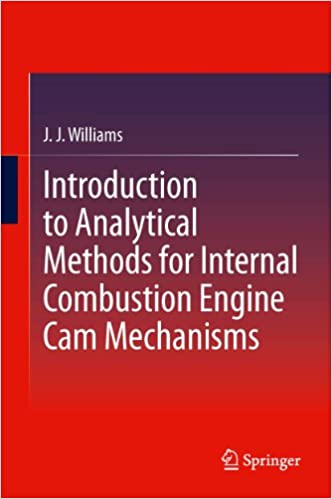 Introduction to analytical methods for internal combustion engine introduction to analytical methods for internal combustion engine cam mechanisms j j williams ebook amazon fandeluxe Choice Image