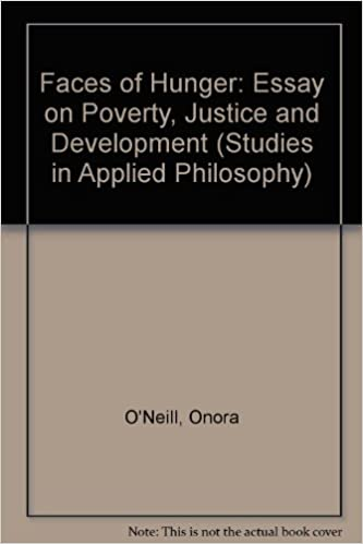 faces of hunger an essay on poverty justice and development  faces of hunger an essay on poverty justice and development studies in applied philosophy 3 onora o neill 9780041700367 com books