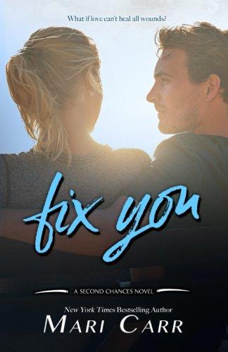 Download Fix You (Second Chances) (Volume 1) pdf