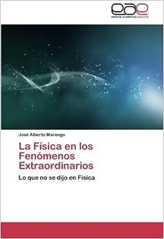 Book La Física en los Fenómenos Extraordinarios: Lo que no se dijo en Física