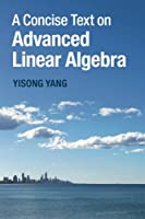 A Concise Text on Advanced Linear Algebra Front Cover