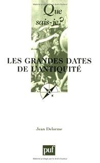 Les grandes dates de l'Antiquité, Delorme, Jean