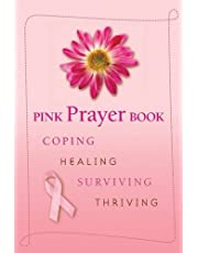 Pink Prayer Book: Coping, Healing, Surviving, Thriving (English and English Edition)