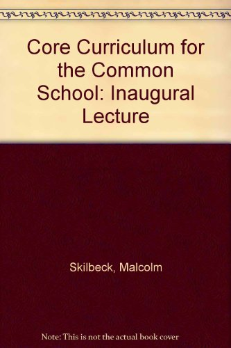 Core Curriculum for the Common School: Inaugural Lecture
