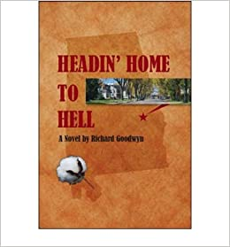 Book [ [ [ Headin' Home to Hell [ HEADIN' HOME TO HELL ] By Goodwyn, Richard ( Author )Feb-01-2008