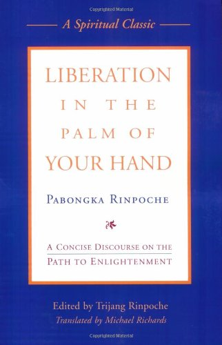 Liberation in the Palm of Your Hand: A Concise Discourse on the Path to Enlightenment