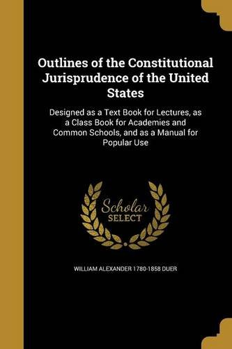 Outlines of the Constitutional Jurisprudence of the United States pdf