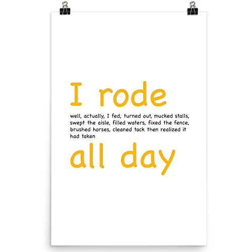 I Rode All Day Gift Horse Riding Poster