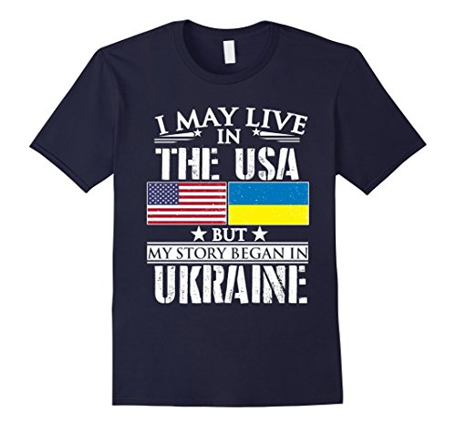 Men's I May Live in USA Story Began in Ukraine Flag T-Shirt Large Navy