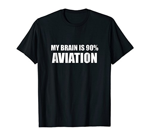 - Brain Full Aviation Shirt My Brain Is 90% Aviation T-Shirt