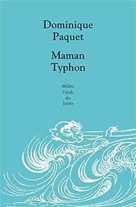 Maman Typhon par Dominique Paquet