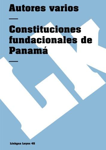 Constituciones fundacionales de Panamá (Leyes) (Spanish Edition)...