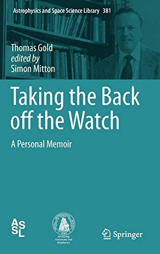 Taking the Back off the Watch: A Personal Memoir (Astrophysics and Space Science Library)