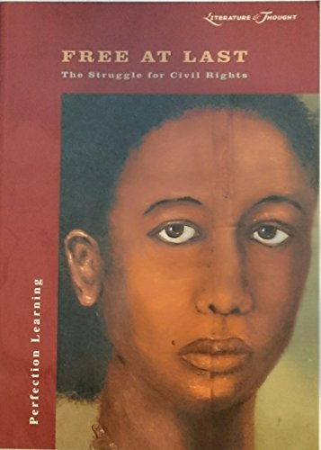 Free at Last: The Struggle for Civil Rights (Literature and Thought Series)