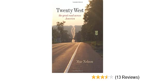 Twenty West: The Great Road Across America