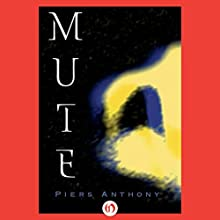 Mute Audiobook by Piers Anthony Narrated by Steven Menasche