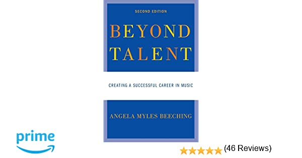 beyond talent creating a successful career in music angela myles