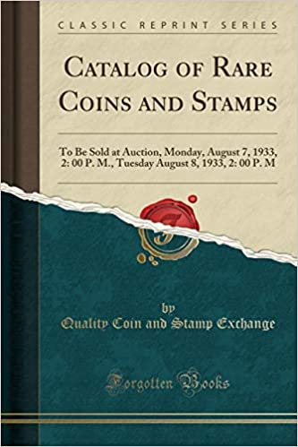 Catalog of Rare Coins and Stamps: To Be Sold at Auction