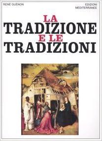 La tradizione e le tradizioni. Scritti 1910-1938
